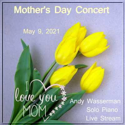 Celebrate Mother's Day with pianist Andy Wasserman at Transmedia Sound & Music