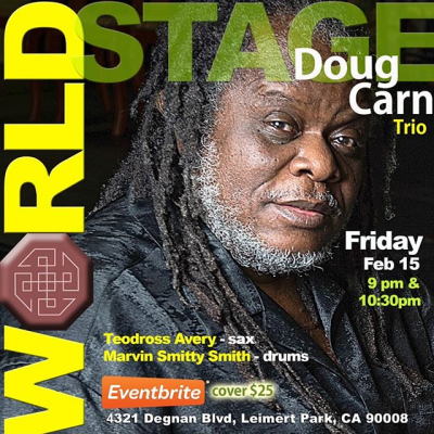 DOUG CARN Trio • DwighTrible Presents at Winter Jazz Concert Series + at The World Stage