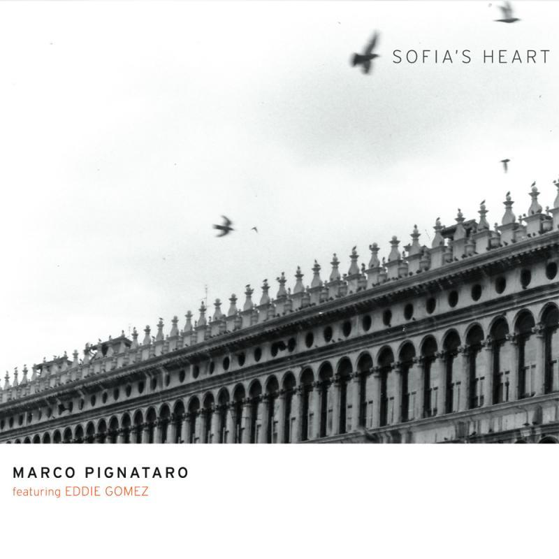 Sofia Heart (featuring Eddie Gomez) by Marco Pignataro