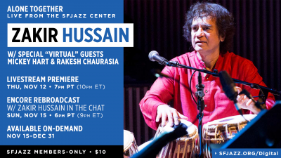 Encore: Zakir Hussain With Special Virtual Guests Mickey Hart & Rakesh Chaurasia at SFJAZZ Center