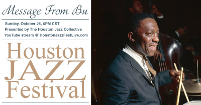 Heb Presents: Houston Jazz Festival - Message From Bu On Facebook Live! at Houston Jazz Festival at Miller Outdoor Theatre