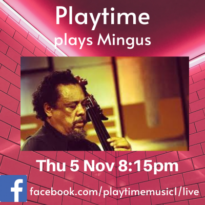 Playtime Salutes Charles Mingus at Play Pen