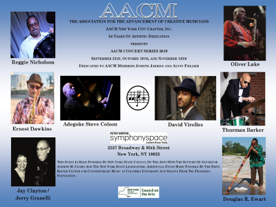 AACM Concert Series 2019  at Association For The Advancement Of Creative Musicians, Aacm New York City Chapter, Inc. at Peter Norton Symphony Space's Leonard Nimoy Thalia