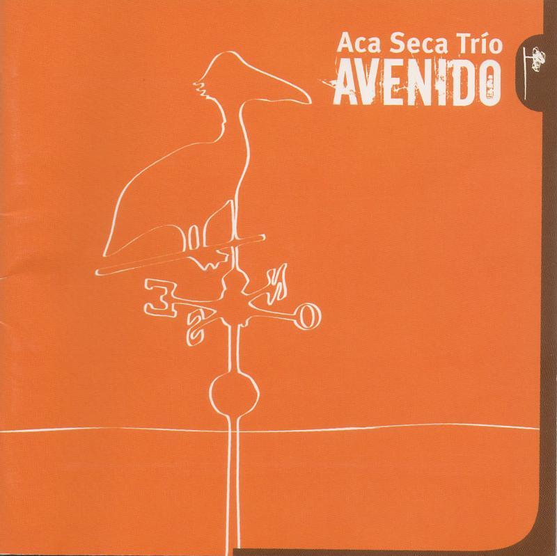 Album Avenido (with Aca Seca Trío) by Andres Beeuwsaert