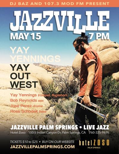Jazzville Palm Springs - Yay Yennings Quartet at Hotel Zoso Palm Springs