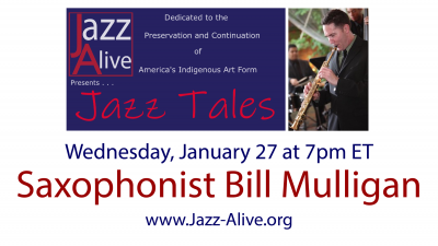Jazz Tales With Saxophonist And Clarinetist Bill Mulligan at Jazz Alive