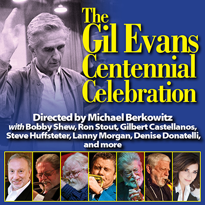 Gil Evans Centeninial Celebration at West Los Angeles Jazz Festival at Four Points Sheraton Lax