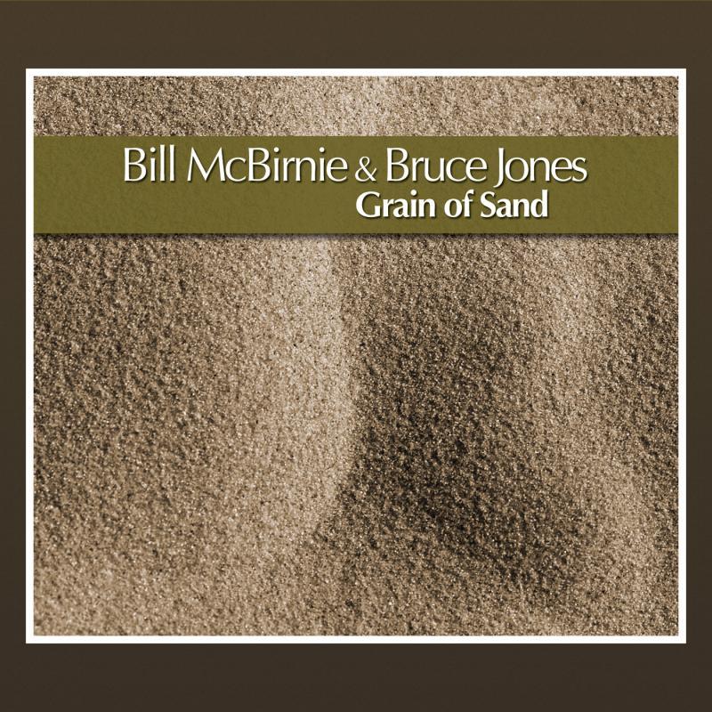 "New Brazilian Flute Release Bill Mc Birnie & Bruce Jones Release ""Grain Of Sand"""