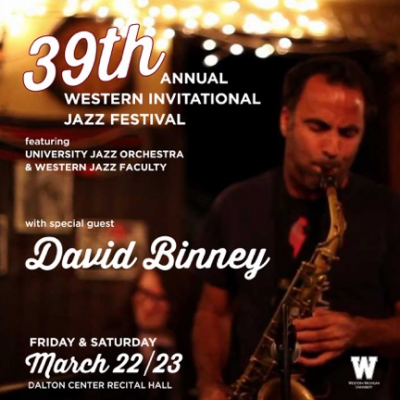 39th Western Invitational Jazz Festival - With Special Guest David Binney at Annual Western Invitational Jazz Festival at Dalton Center Recital Hall