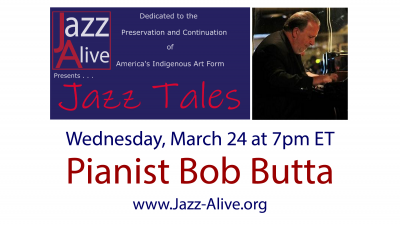 Jazz Tales With Pianist Bob Butta at Jazz Alive