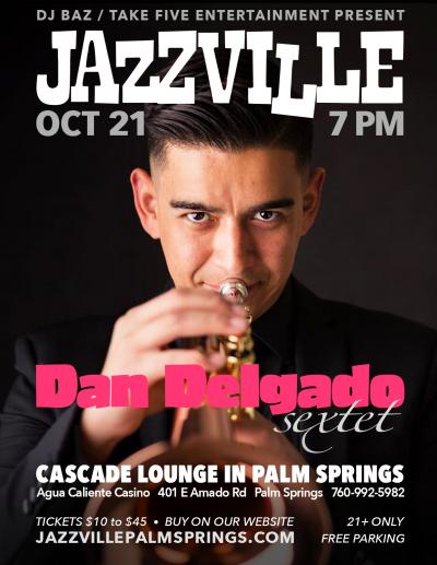 Dan Delgado Sextet at Jazzville At Agua Caliente Casino