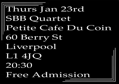 Jazz In Liverpool - Speakeasy Bootleg Band Quartet At Petit Cafe Du Coin Thurs 23rd Jan at Petit Cafe Du Coin