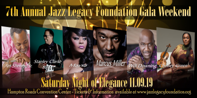 Marcus Miller -Stanley Clarke-will Downing-Maysa-Art Sherrod Jr-Chelsey Green at Jazz Legacy Foundation Gala Weekend (jazz Fest) at Hampton Roads Convention Center