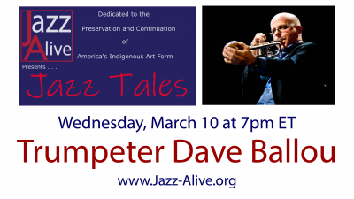Jazz Tales With Trumpeter Dave Ballou at Jazz Alive