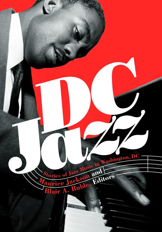 DC Jazz: Stories of Jazz Music in Washington, DC on Georgetown University Press, Now Available!