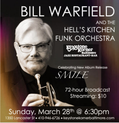 Bill Warfield And The Hell's Kitchen Funk Orchestra at Keystone Korner Baltimore