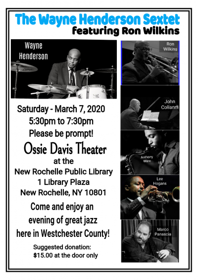 Wayne Henderson Sextet at Ossie Davis Theatre At The New Rochelle Public Library