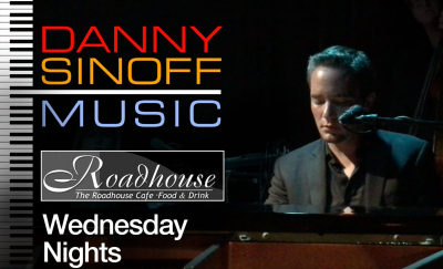 Danny Sinoff Trio at The Roadhouse Cafe