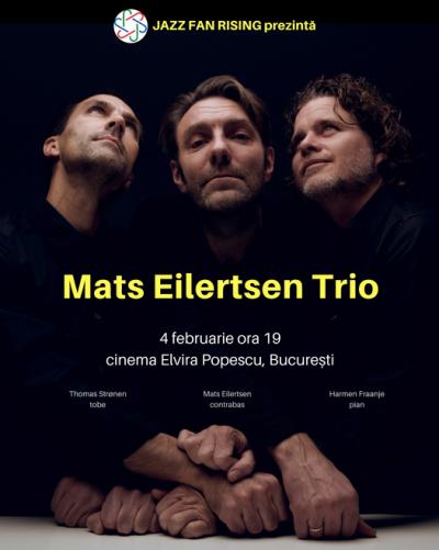 Mats Eilertsen Trio La Jazz Fan Rising București at Cinema Elvire Popesco