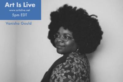 Art Is Live Features Vanisha Gould at Art Is Live