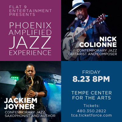 PHX Amplified Jazz Experience - Nick Colionne And Jackiem Joyner at Tempe Center for the Arts