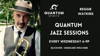 Quantum Jazz Sessions With Reggie Watkins at Quantum Spirits