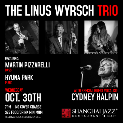 Linus Wyrsch Trio Featuring Cydney Halpin at Shanghai Jazz Restaurant & Bar