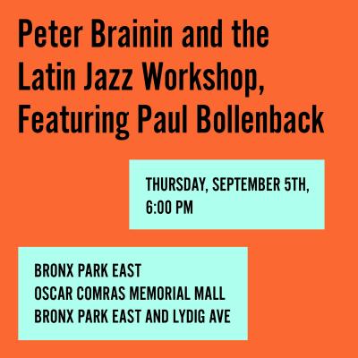 Peter Brainin And The Latin Jazz Workshop at Oscar Comras Memorial Mall