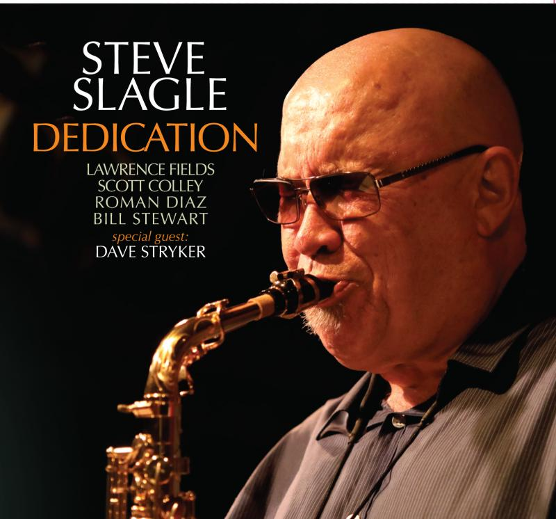 "Steve Slagle ""Dedication"" CD Release Thurs., Feb. 22nd at SMOKE - Three Sets - Starts at 7pm"