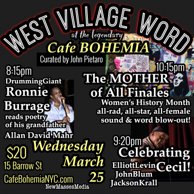 West Village Word: Ronnie Burrage, Elliot Levin/john Blum/jackson Krall, And The Mother Of All Finales! at Cafe Bohemia