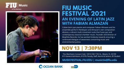 An Evening Of Latin Jazz With Fabian Almazan Ensemble Perform Flamboyan And Almazan's Own Composition Alcanza, A Vibrant Multi-movement Suite That Fuses Jazz And Contemporary Classical Chamber Music. Founder And Director Of Biophilia Records, He Has Worke at FIU Music Festival at Herbert And Nicole Wertheim Performing Arts Center
