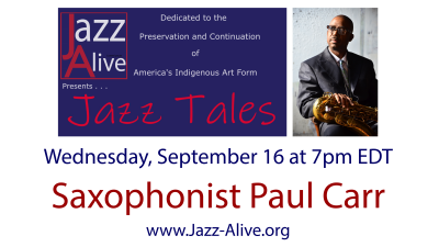 Jazz Tales With Saxophonist Paul Carr at Jazz Alive