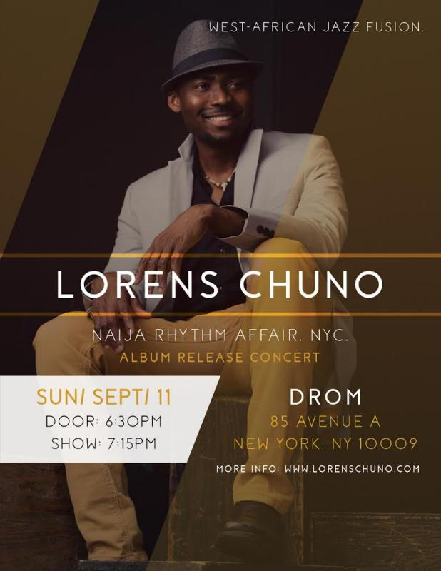 "Lorens Chuno ""Naija Rhythm Affair, NYC"" - CD Release Performance On September 11 At DROM!"