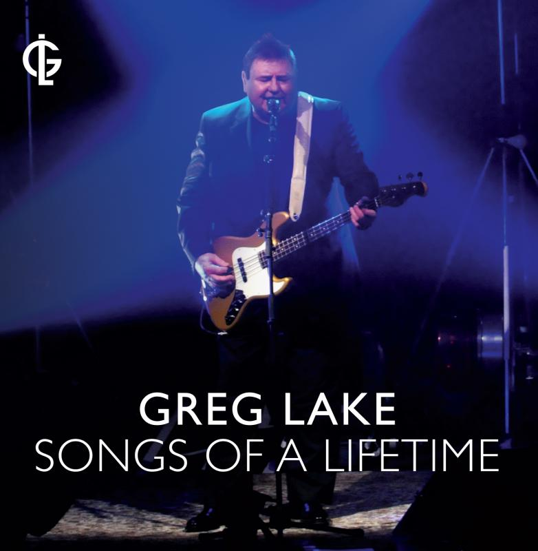 "Greg Lake Releases Highly Anticipated ""Songs Of A Lifetime"" Live CD"