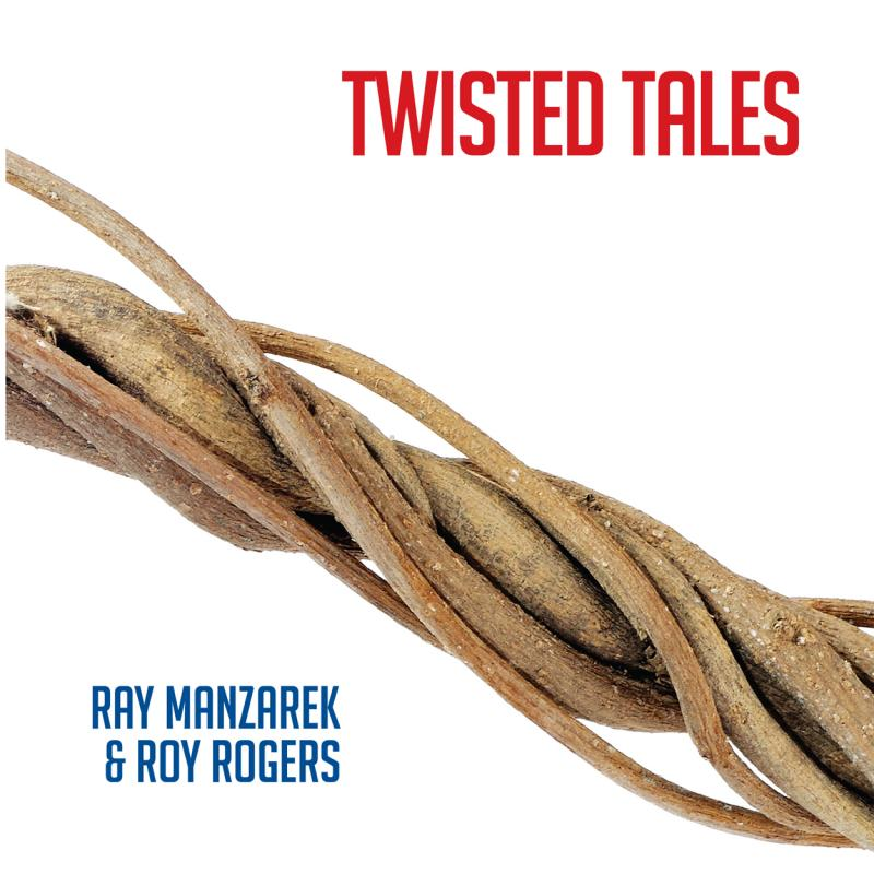 Ray Manzarek & Roy Rogers Twisted Tales CD Now Available!