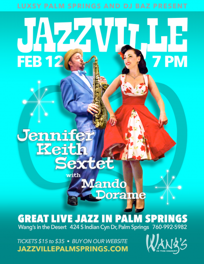 Jennifer Keith Sextet With Mando Dorame - Jazzville Palm Springs at Wang's In The Desert