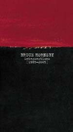 "Read ""Bruce Hornsby: Intersections [1985-2005]"" reviewed by John Kelman"