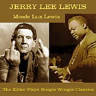"Read ""The Killer Plays Boogie Woogie Classics by Meade Lux Lewis"" reviewed by Ken Dryden"