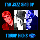 The Jazz Side of Taylor Hicks