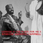 Album London Is The Place For Me 3 by Ambrose Adekoya Campbell