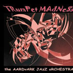 The Aardvark Jazz Orchestra: Trumpet Madness