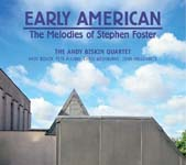 The Andy Biskin Quartet: Early American: The Melodies of Stephen Foster
