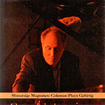 Album Shmutsige Magnaten: Coleman Plays Gebirtig by Anthony Coleman
