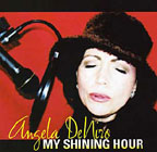 Album My Shining Hour by Angela Deniro