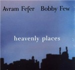 Avram Fefer and Bobby Few: Heavenly Places