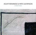 Agusti Fernandez & Mats Gustafsson: Critical Mass