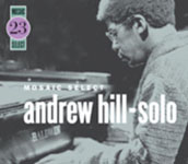 Andrew Hill: Andrew Hill: Mosaic Select 23: Andrew Hill - Solo