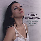 Amina Figarova: Come Escape with Me