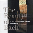 The Beauty of Bach: A Jazz Suite by Stefan Forssen