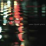 Andy Snitzer: Some Quiet Place